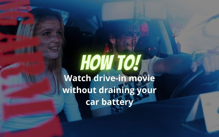 watch drive in movie without draining car battery